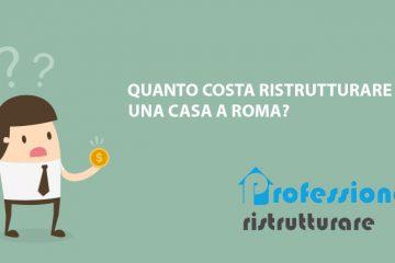 quanto costa ristrutturare casa a roma